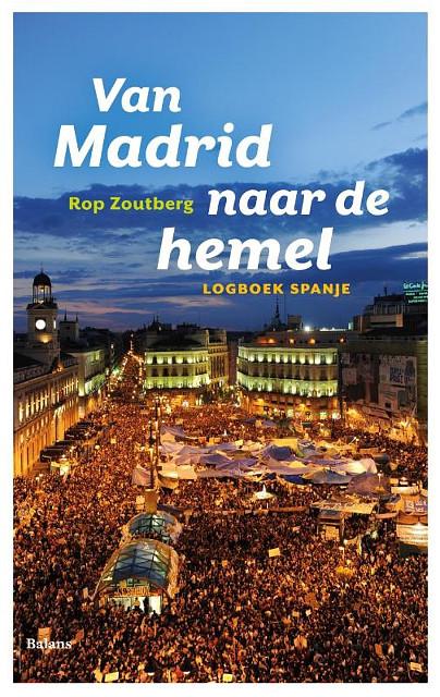 Rop Zoutberg - Van Madrid naar de hemel